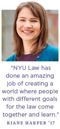 """""""NYU Law has done an amazing job of creating a world where people with different goals for the law come together and learn.""""—Riane Harper"""
