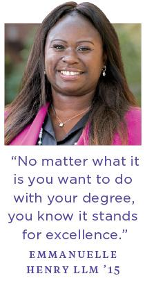 """""""No matter what it is you want to do with your degree, you know it stands for excellence.""""—Emmanuelle Henry '15"""