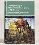 Howse The Legitimacy of International Trade Courts and Tribunals book cover