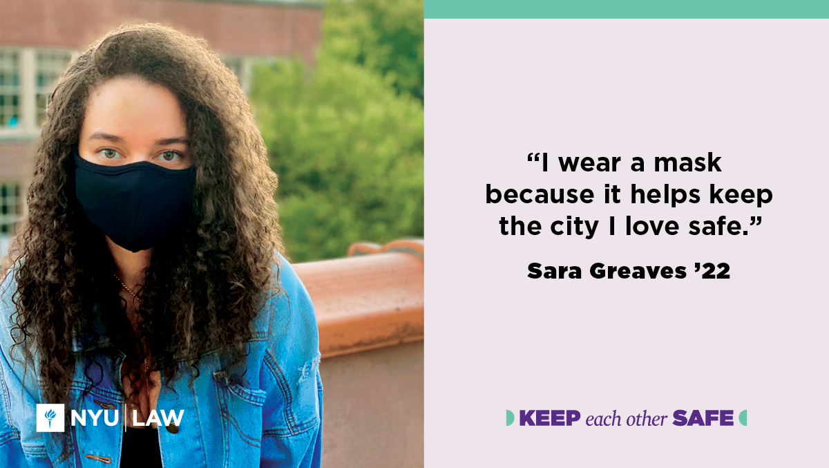 """I wear a mask because it helps keep the city I love safe."" Sara Greaves '22"