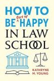 How to Be Sort of Happy in Law School Book Cover